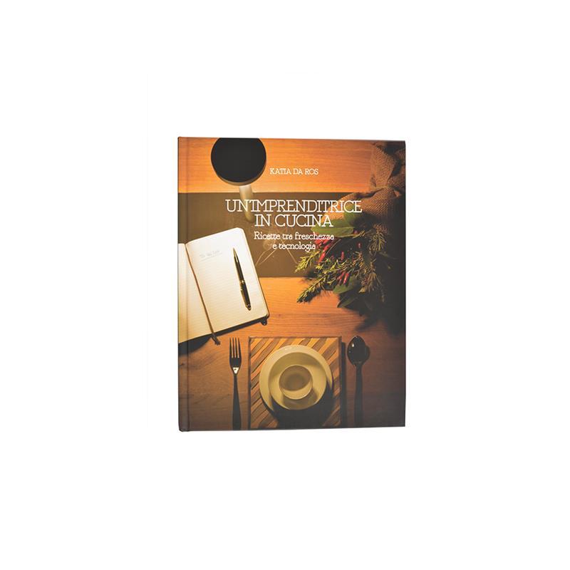 Libro Un' imprenditrice in cucina. Ricette tra freschezza e tecnologia